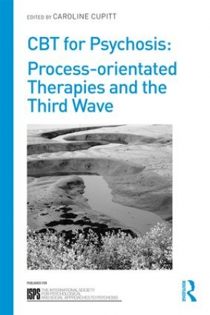 CBT for Psychosis Process-orientated Therapies and the Third Wave